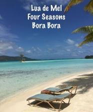 Lua de Mel em Bora Bora – Four Seasons
