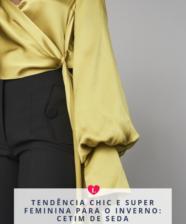 Tendência chic e super feminina para o inverno: Cetim de seda